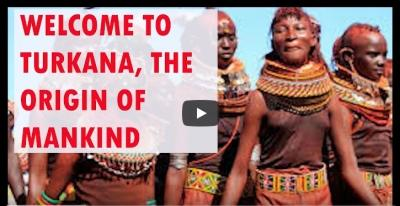 WELCOME TO TURKANA, THE ORIGIN OF MANKIND